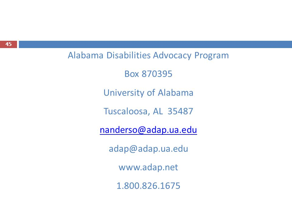 Alabama Disabilities Advocacy Program Box 870395 University of Alabama Tuscaloosa, AL 35487 nanderso@adap.ua.edu adap@adap.ua.edu www.adap.net 1.800.8