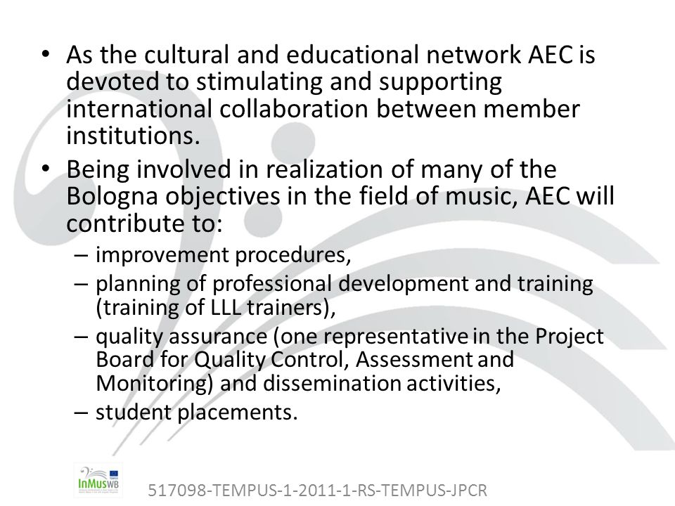517098-TEMPUS-1-2011-1-RS-TEMPUS-JPCR As the cultural and educational network AEC is devoted to stimulating and supporting international collaboration between member institutions.