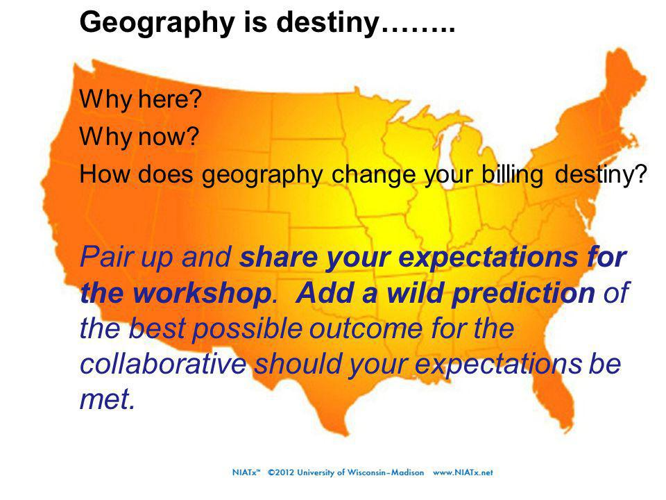 Geography is destiny…….. Why here. Why now. How does geography change your billing destiny.