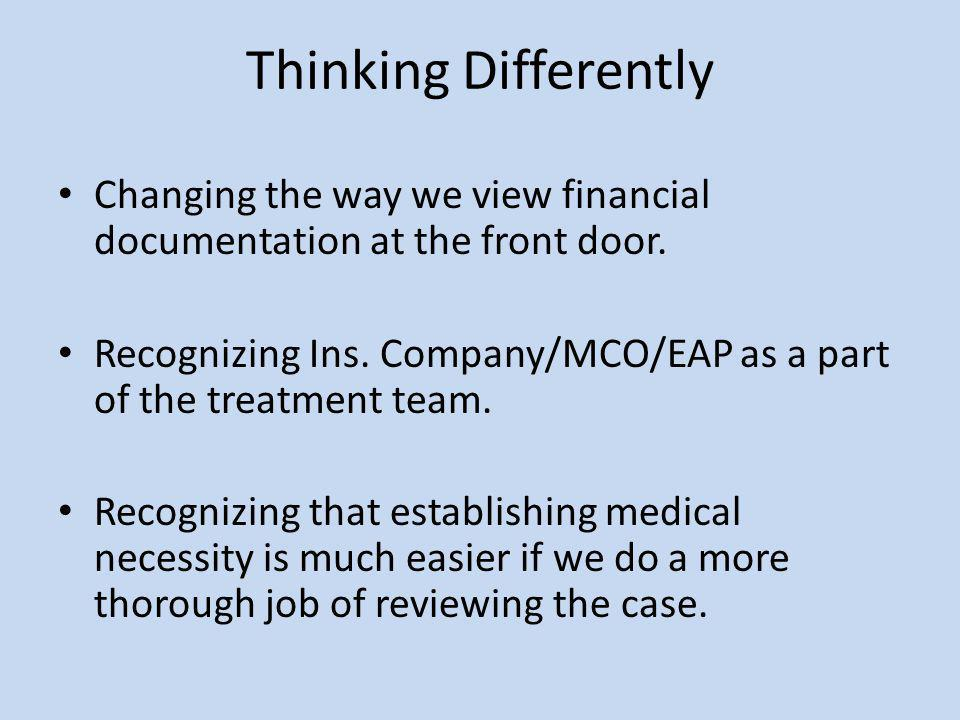 Thinking Differently Changing the way we view financial documentation at the front door.