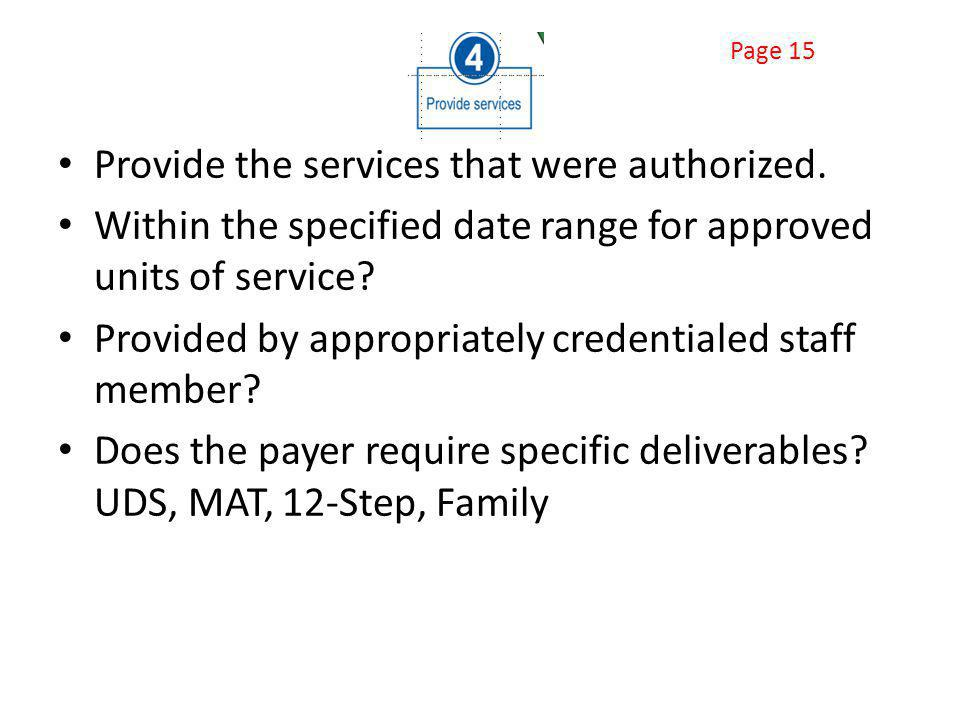 Page 15 Provide the services that were authorized.