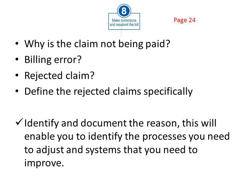 Why is the claim not being paid. Billing error. Rejected claim.