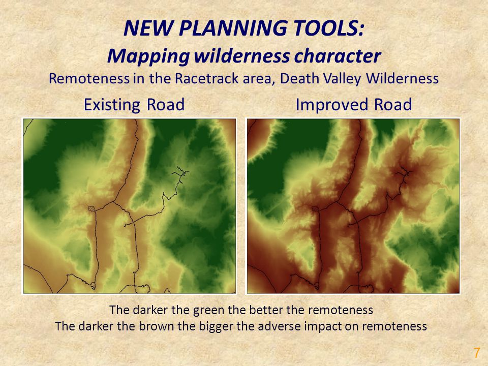 NEW PLANNING TOOLS: Mapping wilderness character Remoteness in the Racetrack area, Death Valley Wilderness Existing RoadImproved Road The darker the g