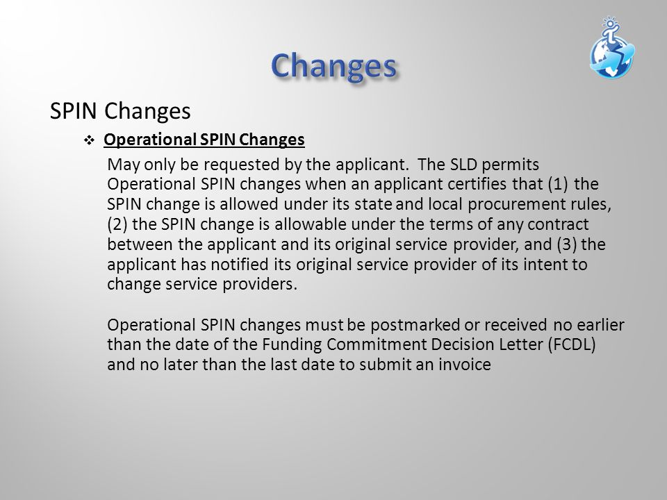 SPIN Changes  Operational SPIN Changes May only be requested by the applicant.