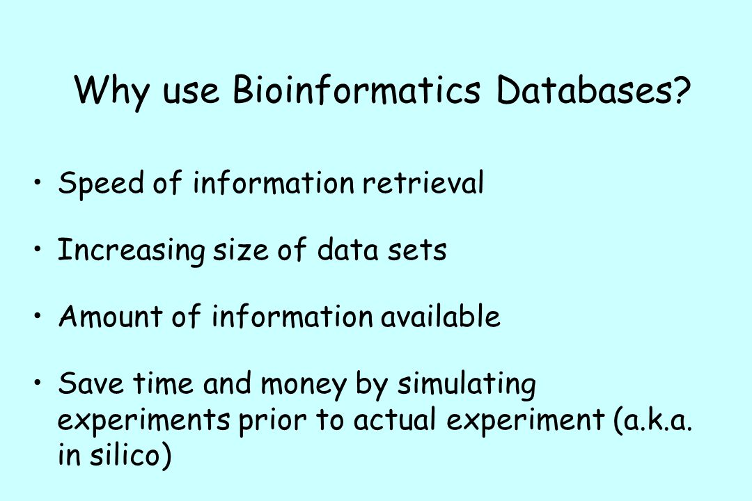 Why use Bioinformatics Databases.