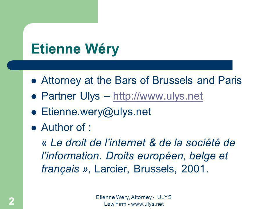 Etienne Wéry, Attorney - ULYS Law Firm - www.ulys.net 1 How does the internal market for financial services work.