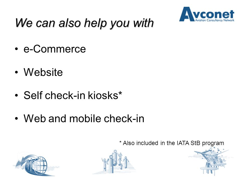 e-Commerce Create e-Commerce strategy Select system provider for online booking Set up online payment Carry our related BPR Training Test management Communication