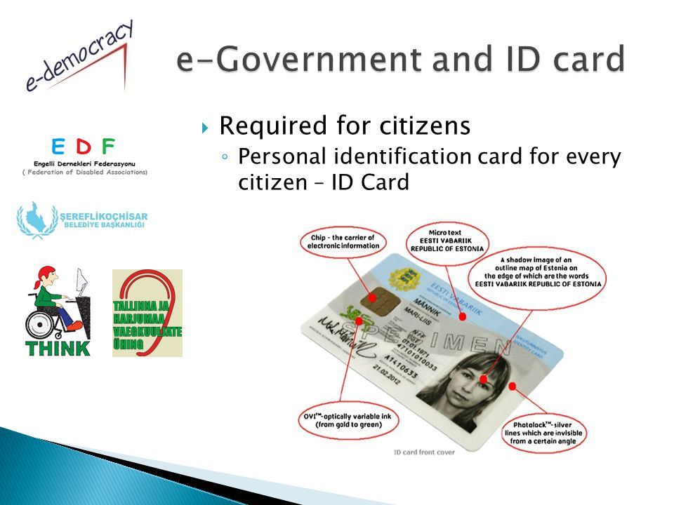  Required for citizens ◦ Personal identification card for every citizen – ID Card