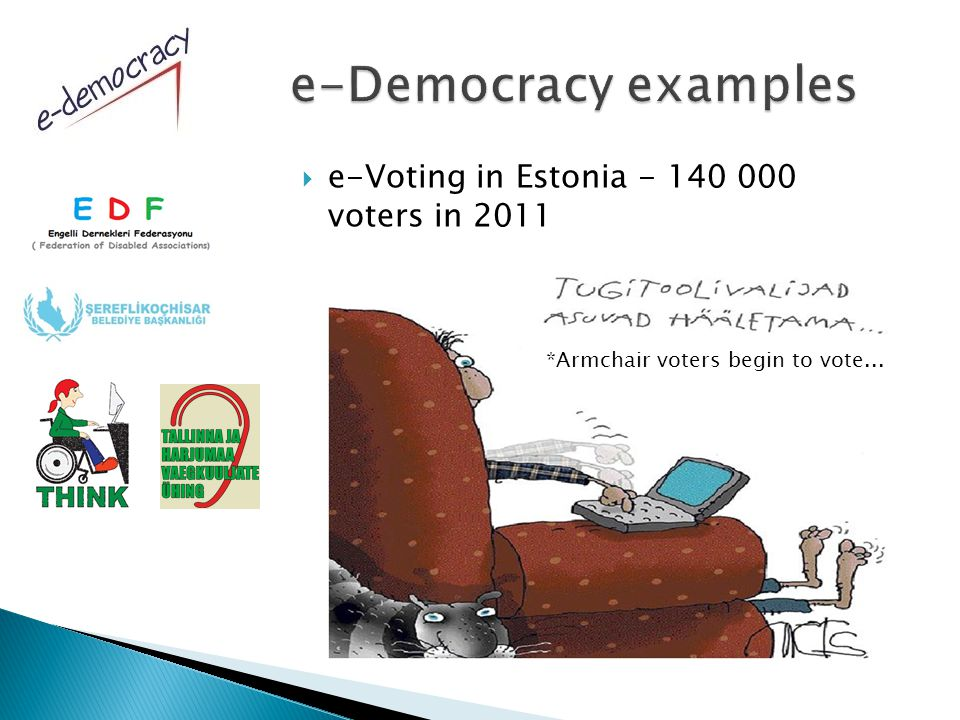  e-Voting in Estonia - 140 000 voters in 2011 *Armchair voters begin to vote...