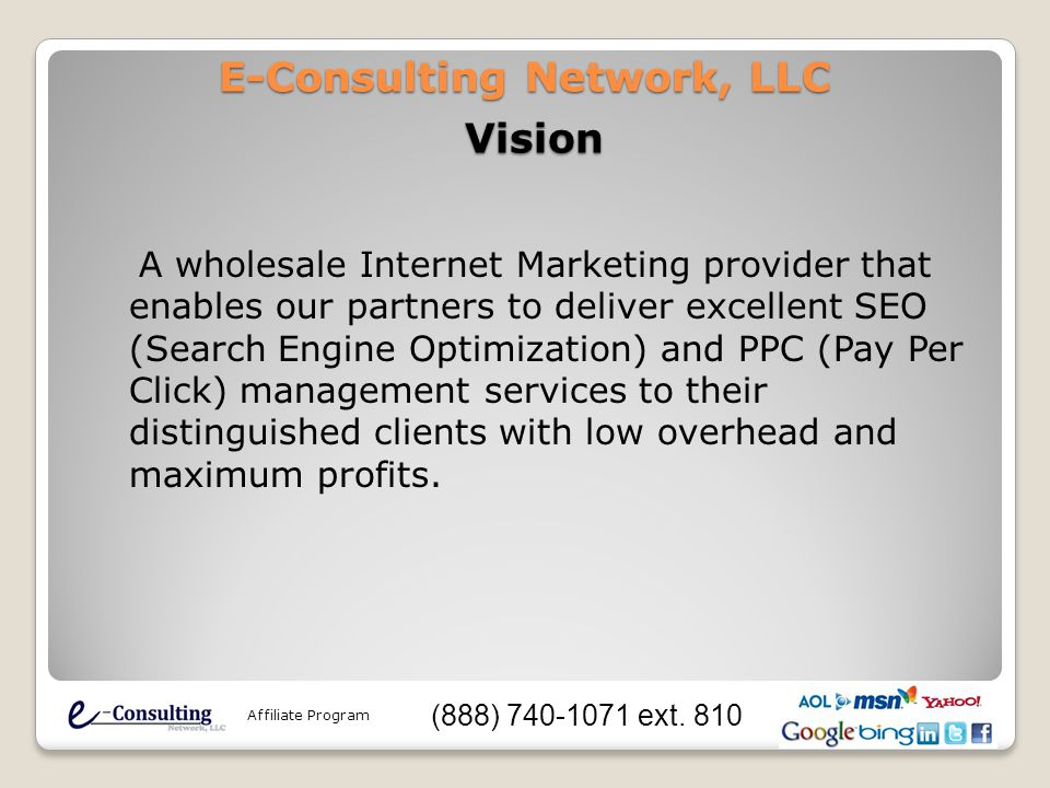 E-Consulting Network, LLC A wholesale Internet Marketing provider that enables our partners to deliver excellent SEO (Search Engine Optimization) and