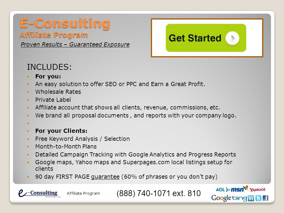 E-Consulting Affiliate Program INCLUDES: For you: An easy solution to offer SEO or PPC and Earn a Great Profit.