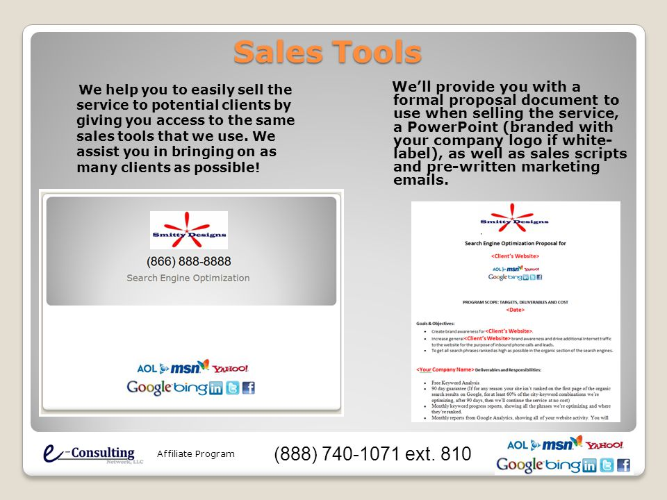 We help you to easily sell the service to potential clients by giving you access to the same sales tools that we use.