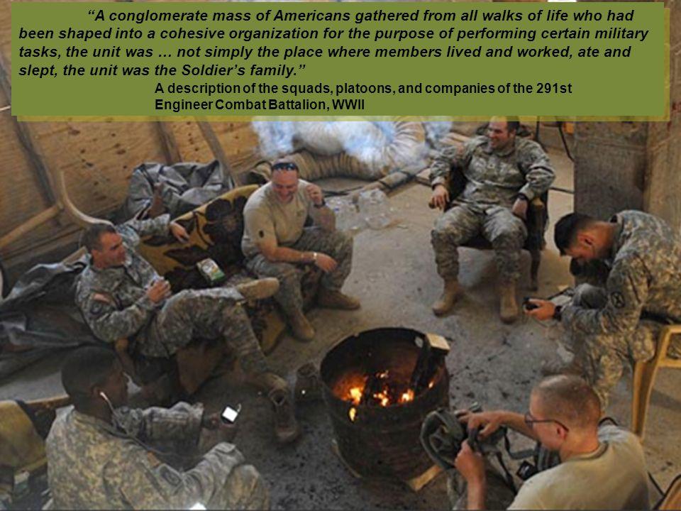 An army is a team.It lives, eats, sleeps, fights as a team.