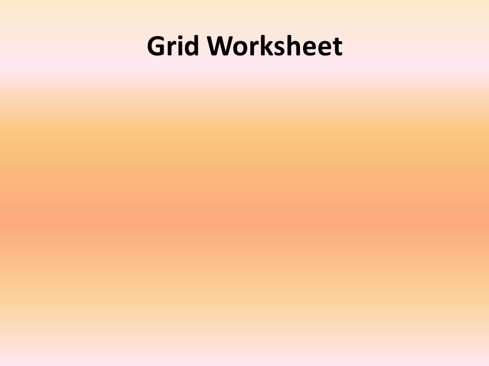 Grid Worksheet