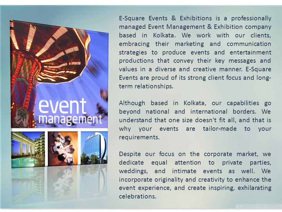 E-Square Events & Exhibitions is a professionally managed Event Management & Exhibition company based in Kolkata.