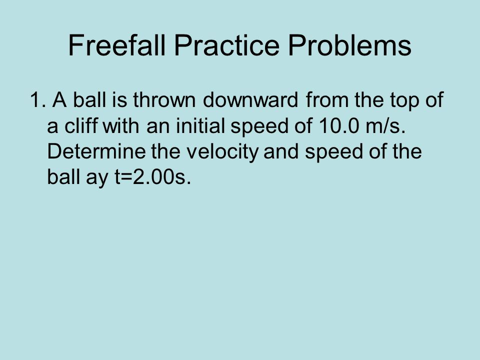 Freefall Practice Problems 1.