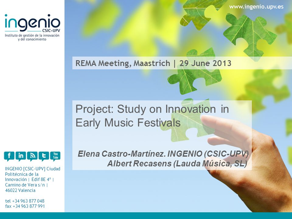 REMA Meeting, Maastrich | 29 June 2013 INGENIO [CSIC-UPV] Ciudad Politécnica de la Innovación | Edif 8E 4º | Camino de Vera s/n | 46022 Valencia tel +