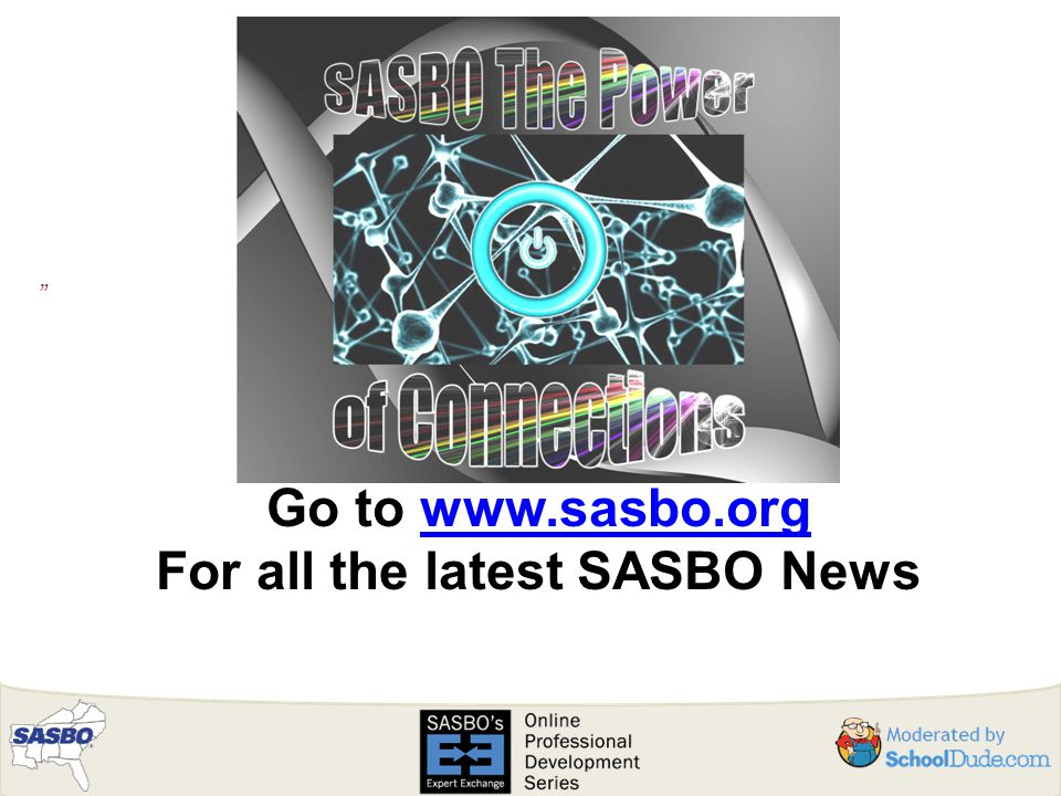 Go to www.sasbo.orgwww.sasbo.org For all the latest SASBO News