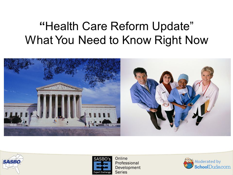 Impact of the Supreme Court's Decision on Health Care Reform Health Care Reform Update What You Need to Know Right Now