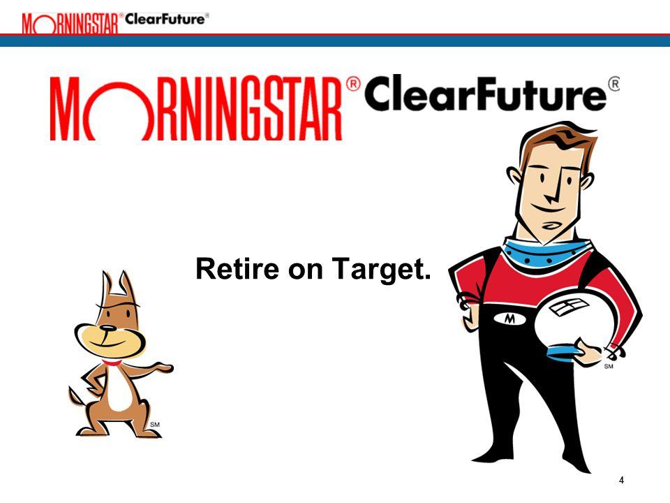 4 Retire on Target.