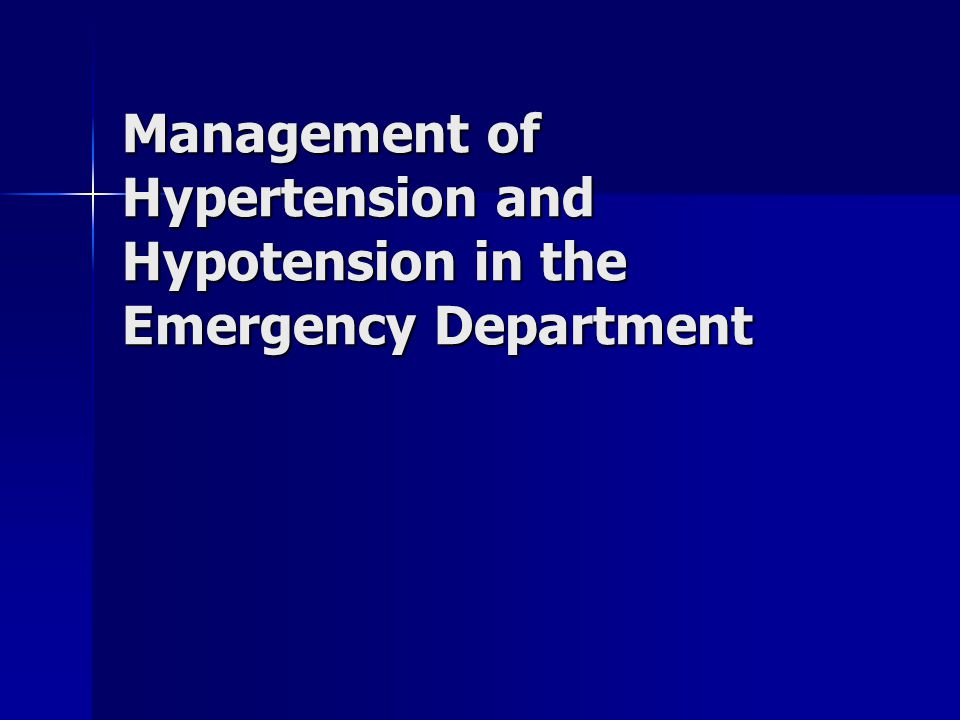 Management of Hypertension and Hypotension in the Emergency Department