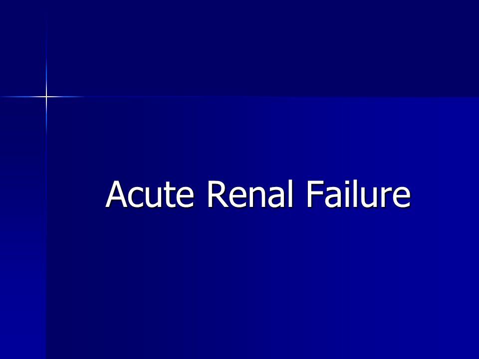 Acute Renal Failure Acute Renal Failure