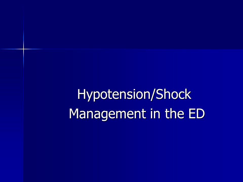 Hypotension/Shock Hypotension/Shock Management in the ED Management in the ED