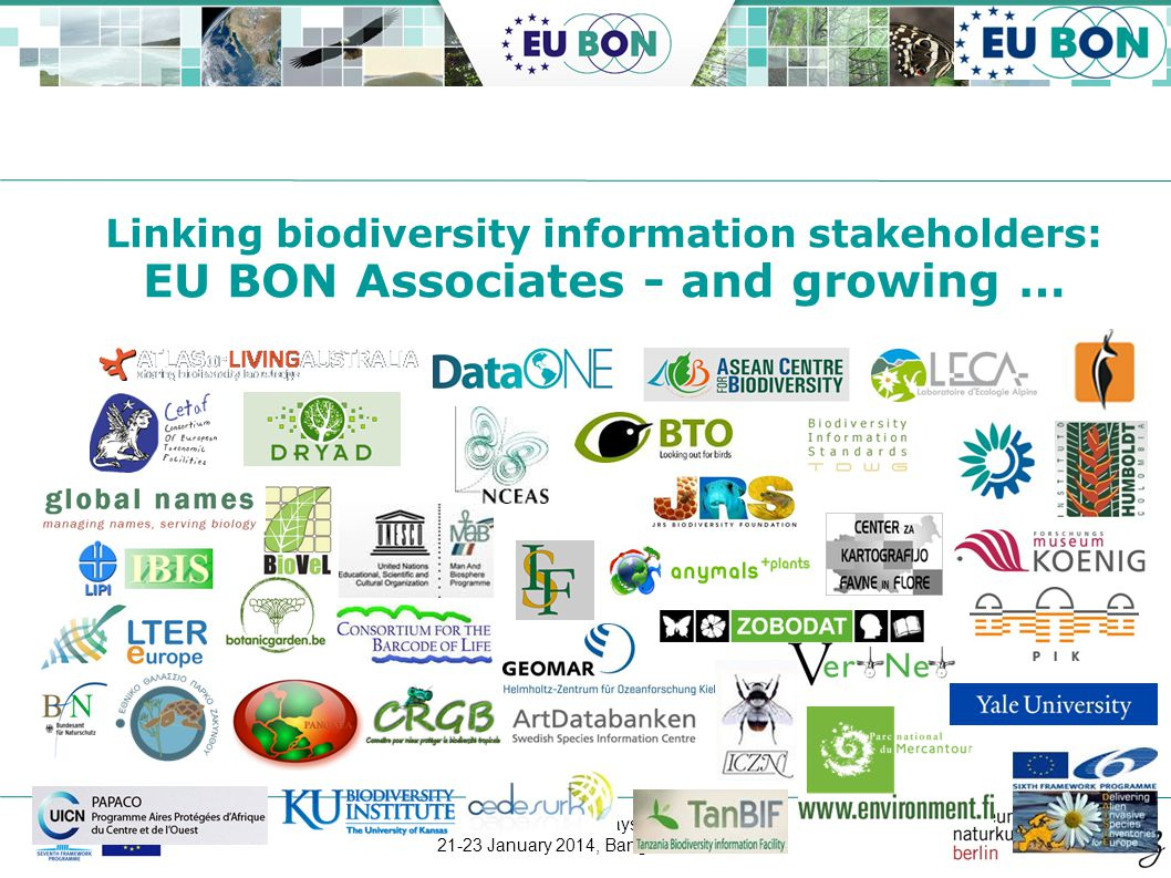 ASEAN-EU STI days 21-23 January 2014, Bangkok Linking biodiversity information stakeholders: EU BON Associates - and growing …