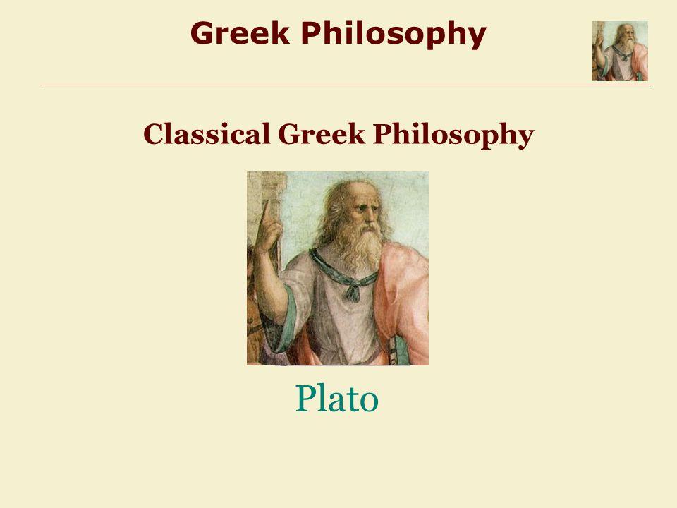 Classical Greek Philosophy Plato Greek Philosophy