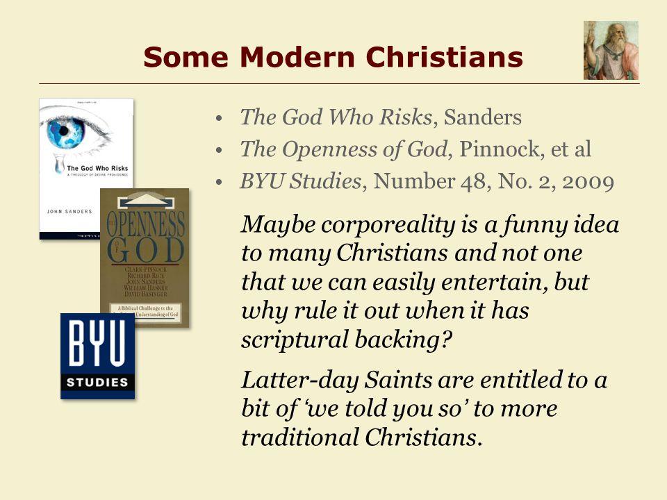 Some Modern Christians The God Who Risks, Sanders The Openness of God, Pinnock, et al BYU Studies, Number 48, No.