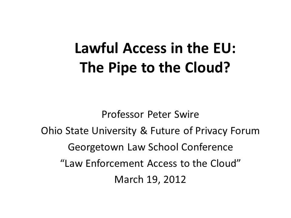 Lawful Access in the EU: The Pipe to the Cloud.