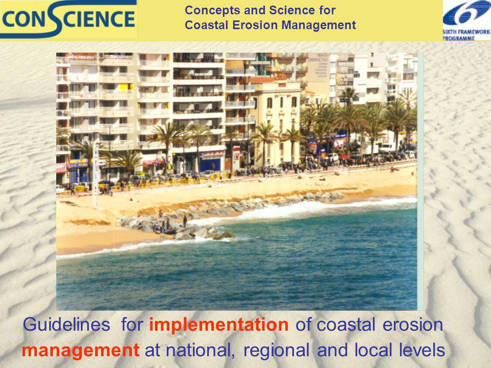 Concepts and Science for Coastal Erosion Management Guidelines for implementation of coastal erosion management at national, regional and local levels