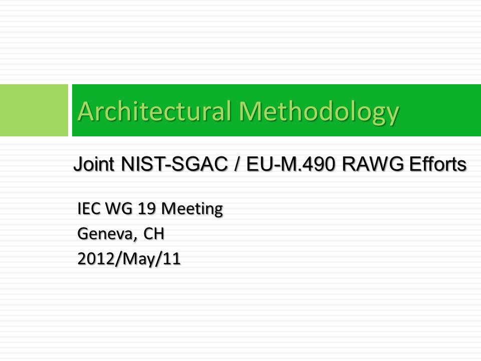 Next steps  Continue on term definitions  Continue on SGAM mapping process definition  Review of SGAC comments on RAWG document  Prioritize crosscutting requirements  Refine processes for semantic mapping and business context mapping  Gain more exercise with SGAM mapping (DER management UC)