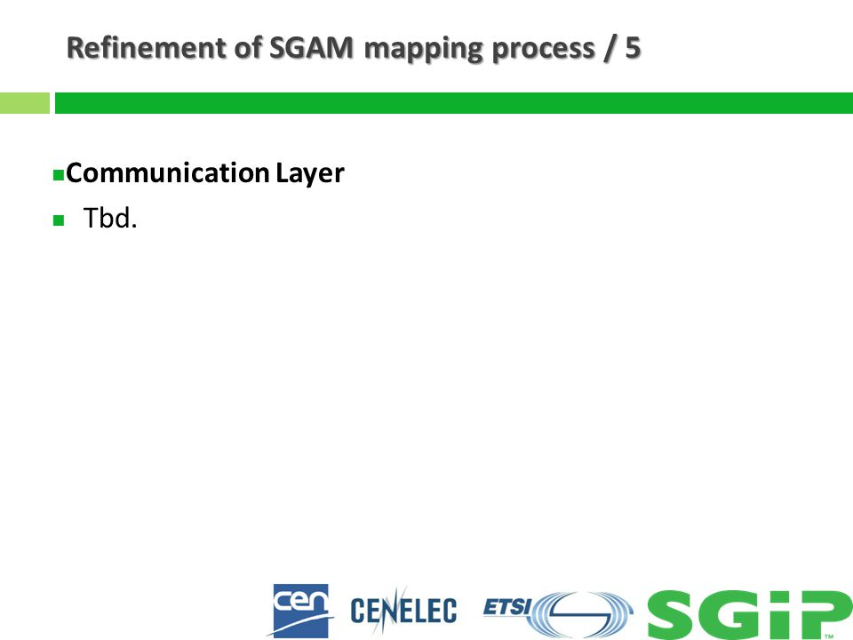 Refinement of SGAM mapping process / 5 Communication Layer Tbd.