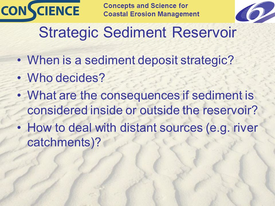 Concepts and Science for Coastal Erosion Management Strategic Sediment Reservoir When is a sediment deposit strategic.