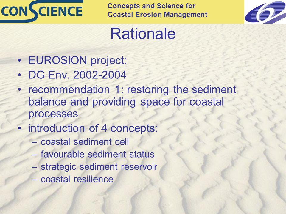Concepts and Science for Coastal Erosion Management Rationale EUROSION project: DG Env.