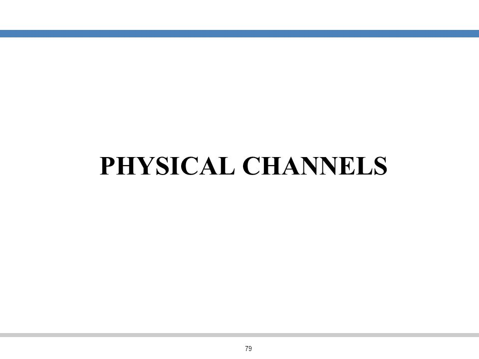79 PHYSICAL CHANNELS