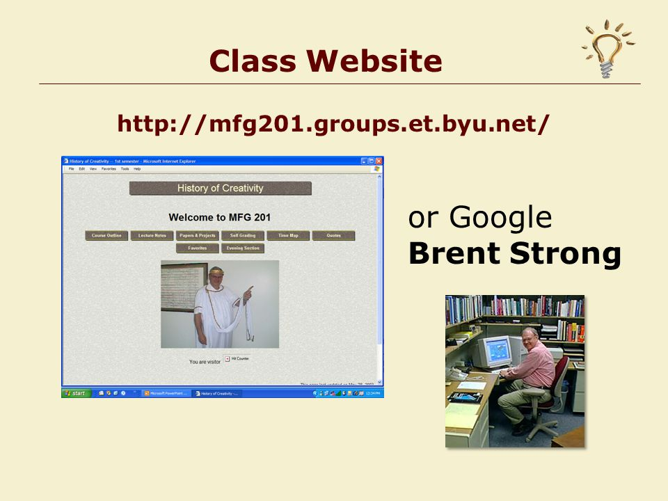 Class Website http://mfg201.groups.et.byu.net/ or Google Brent Strong