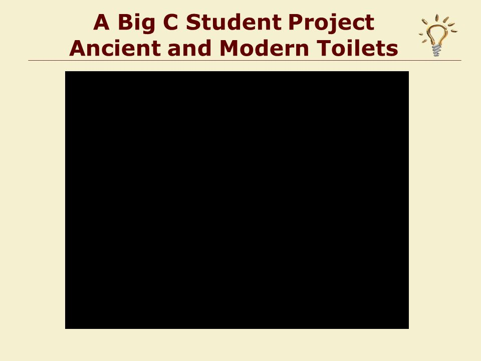 A Big C Student Project Ancient and Modern Toilets