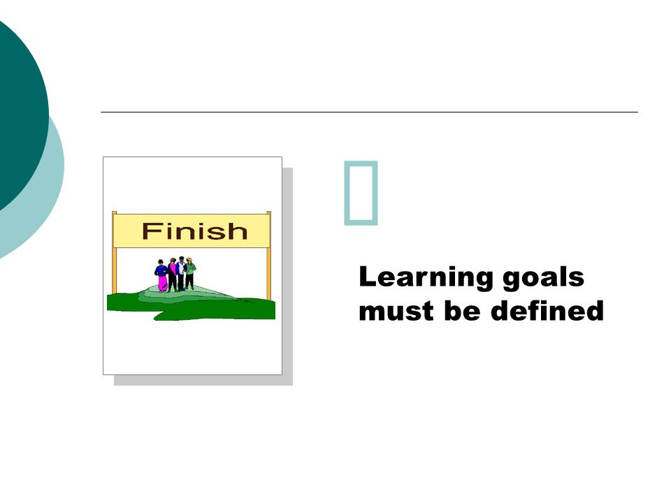  Learning goals must be defined