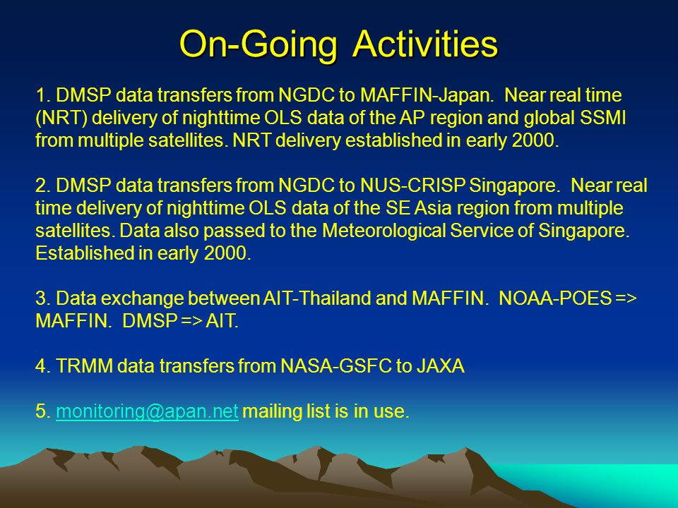 Recent Events 1.NGDC provided MAFF with global archive of day/hight satellite OLS orbits from 1992-2002.