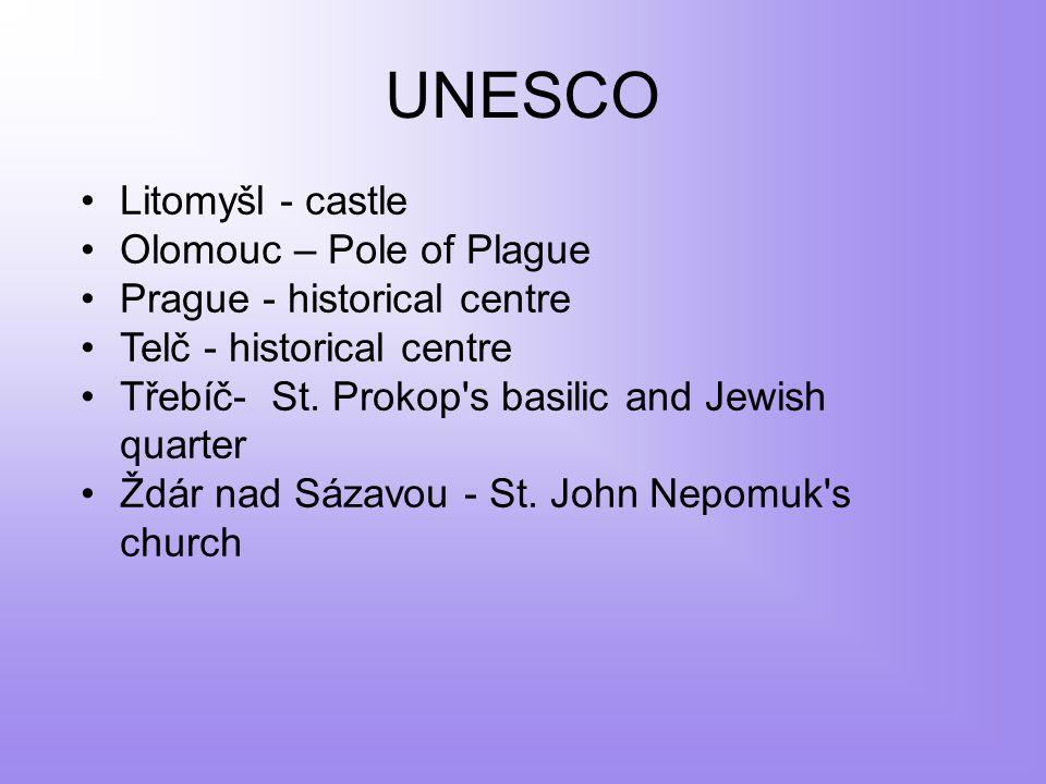UNESCO Litomyšl - castle Olomouc – Pole of Plague Prague - historical centre Telč - historical centre Třebíč- St.