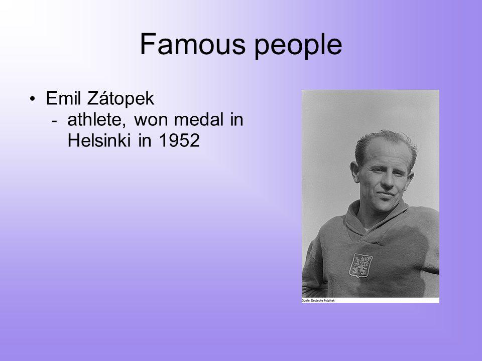 Famous people Emil Zátopek - athlete, won medal in Helsinki in 1952
