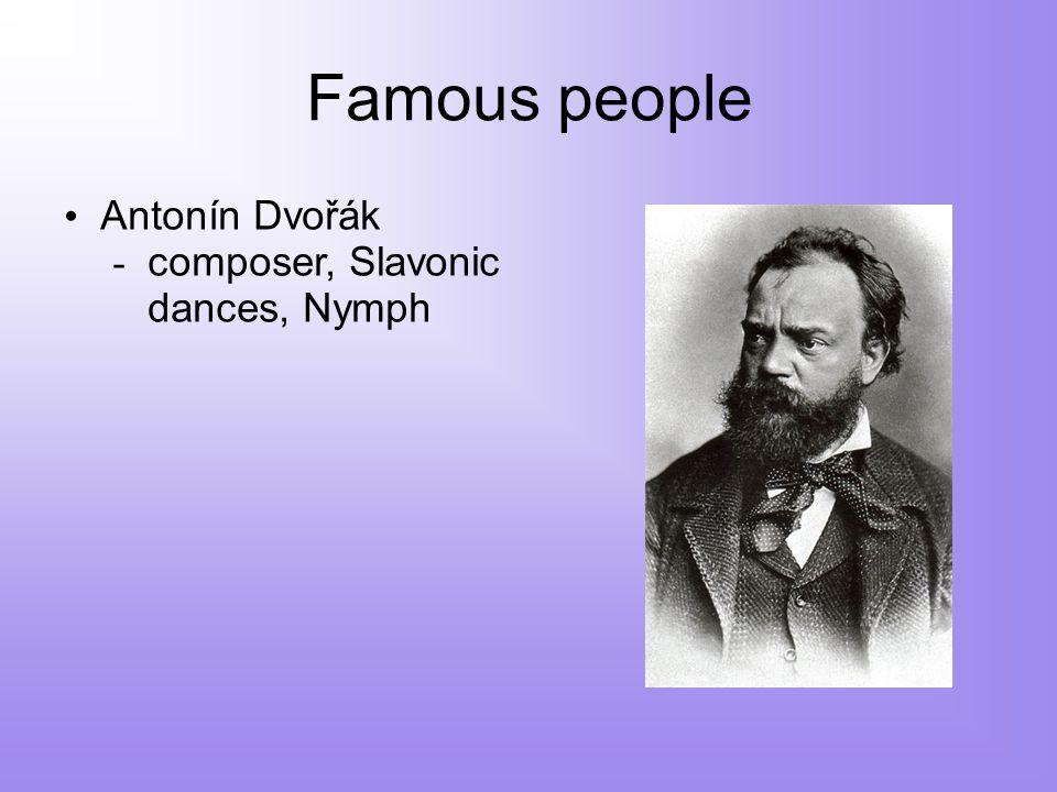 Famous people Antonín Dvořák - composer, Slavonic dances, Nymph