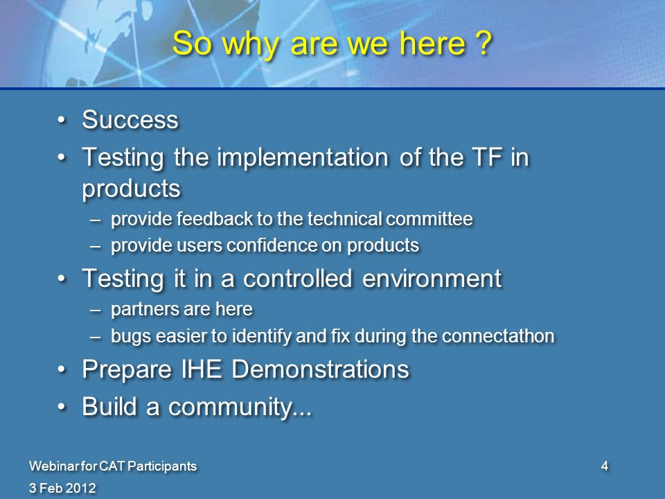 3 Feb 2012 Webinar for CAT Participants4 So why are we here .