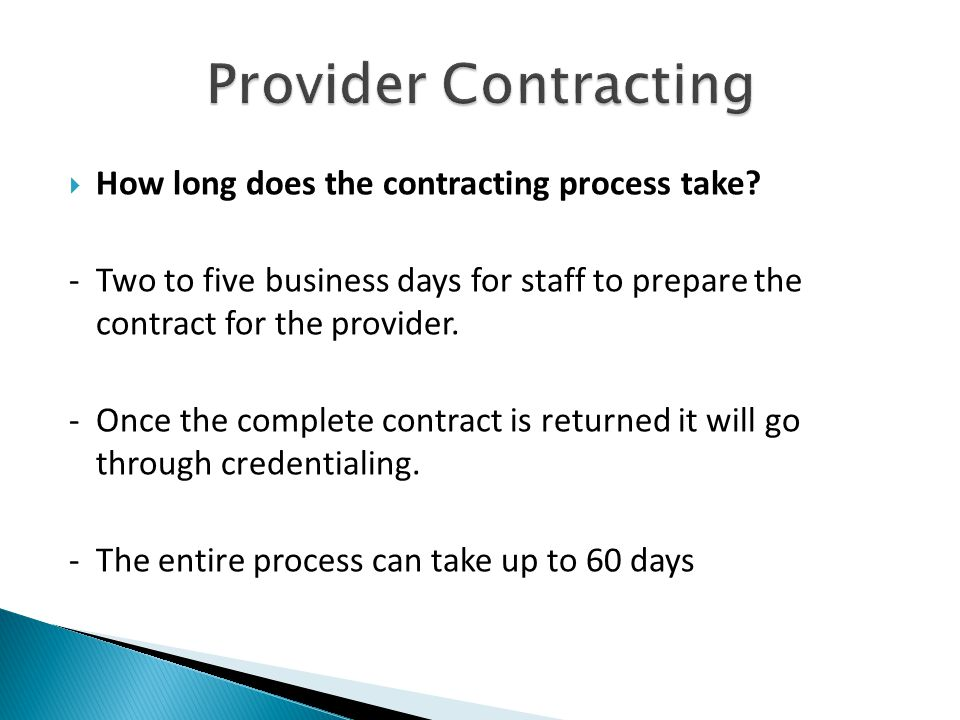  How long does the contracting process take.