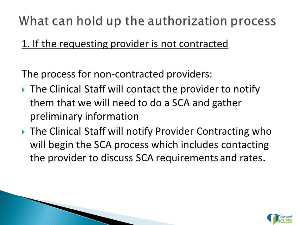 1. If the requesting provider is not contracted The process for non-contracted providers:  The Clinical Staff will contact the provider to notify the