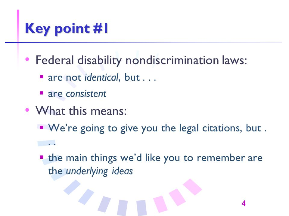 4 Key point #1 Federal disability nondiscrimination laws:  are not identical, but...