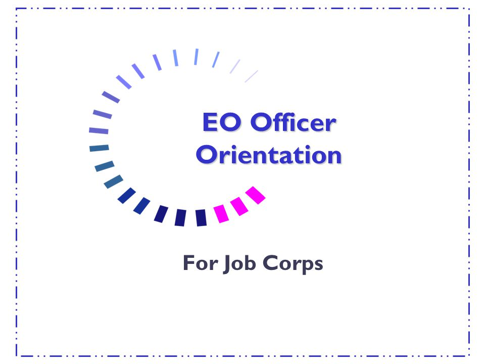 EO Officer Orientation For Job Corps