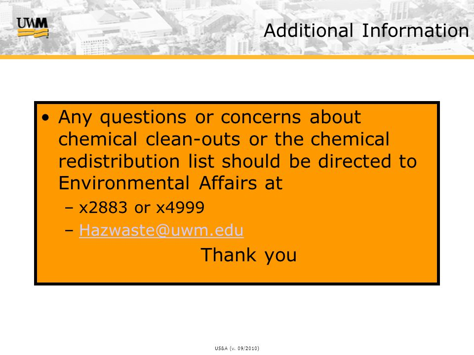 US&A (v. 09/2010) Additional Information Any questions or concerns about chemical clean-outs or the chemical redistribution list should be directed to